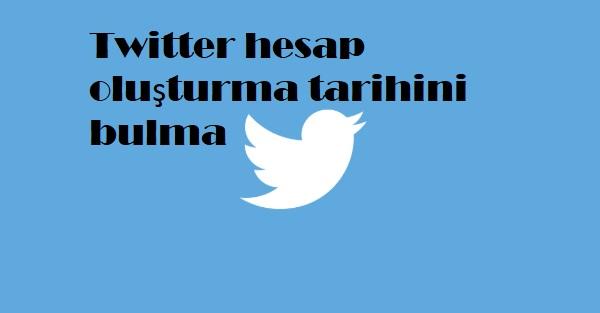 Twitter hesap oluşturma tarihini bulma