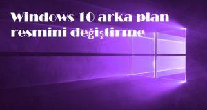 Windows 10 arka plan resmini değiştirme