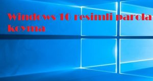 Windows 10 resimli parola koyma