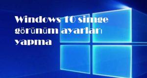 Windows 10 simge görünüm ayarları yapma