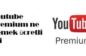 Youtube Premium ne demek ücretli mi