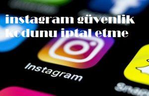 instagram güvenlik kodunu iptal etme