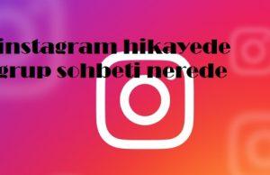instagram hikayede grup sohbeti nerede