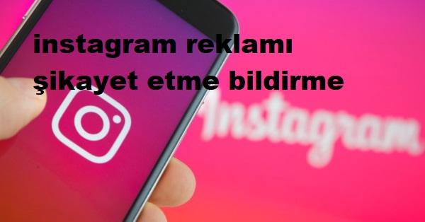 instagram reklamı şikayet etme bildirme
