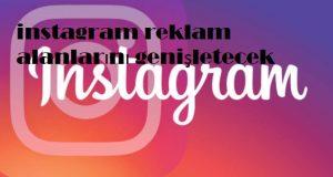 instagram reklam alanlarını genişletecek