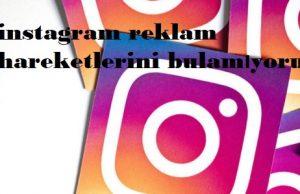 instagram reklam hareketlerini bulamıyorum