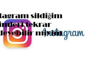 instagram sildiğim resimleri tekrar yükleyebilir miyim