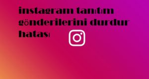 instagram tanıtım gönderilerini durdur hatası