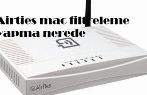 Airties mac filtreleme yapma nerede