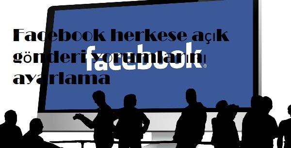 Facebook herkese açık gönderi yorumlarını ayarlama