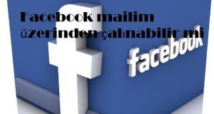 Facebook mailim üzerinden çalınabilir mi