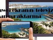 Huawei ekranını televizyon ekranına aktarma