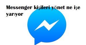 Messenger kişileri yönet ne işe yarıyor