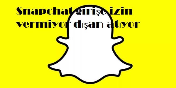 Snapchat girişe izin vermiyor dışarı atıyor