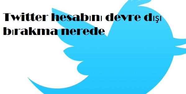 Twitter hesabını devre dışı bırakma nerede