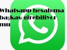 Whatsapp hesabıma başkası girebiliyor mu