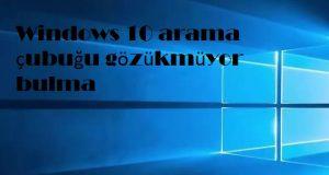 Windows 10 arama çubuğu gözükmüyor bulma