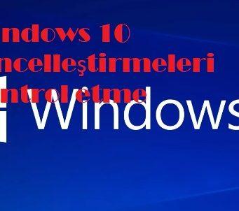 Windows 10 güncelleştirmeleri kontrol etme