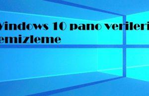 Windows 10 pano verilerini temizleme