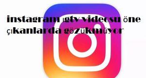 instagram ıgtv videosu öne çıkanlarda gözükmüyor
