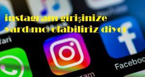 instagram girişinize yardımcı olabiliriz diyor
