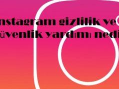 instagram gizlilik ve güvenlik yardımı nedir