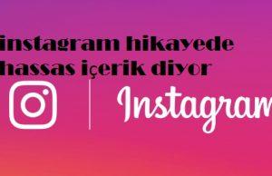 instagram hikayede hassas içerik diyor