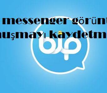 Bip messenger görüntülü konuşmayı kaydetme