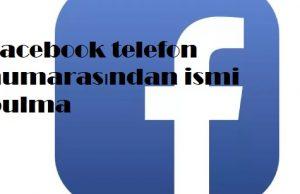 Facebook telefon numarasından ismi bulma