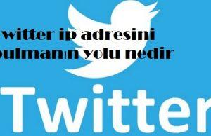 Twitter ip adresini bulmanın yolu nedir