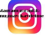 instagram görüntülü konuşmayı kaydetme