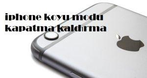iphone koyu modu kapatma kaldırma