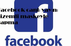 Facebook canlı yayını gizemli maskeyle yapma