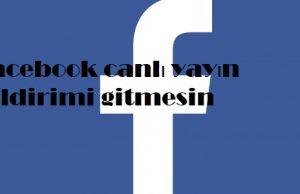 Facebook canlı yayın bildirimi gitmesin