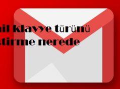 Gmail klavye türünü değiştirme nerede