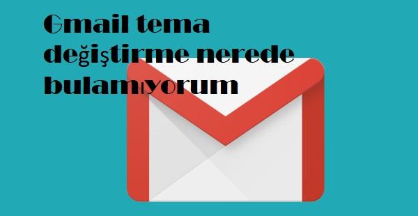 Gmail tema değiştirme nerede bulamıyorum