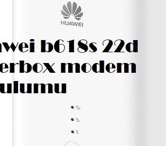 Huawei b618s 22d superbox modem kurulumu