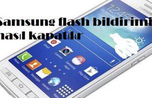 Samsung flash bildirimi nasıl kapatılır