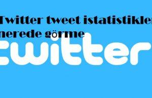 Twitter tweet istatistikleri nerede görme