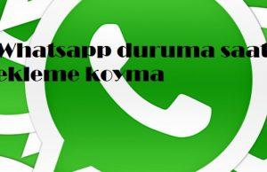 Whatsapp duruma saat ekleme koyma