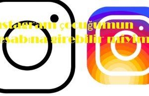 instagram çocuğumun hesabına girebilir miyim