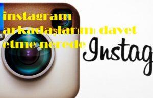 instagram arkadaşlarımı davet etme nerede