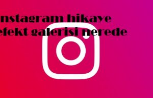 instagram hikaye efekt galerisi nerede