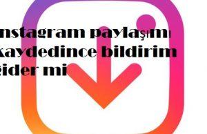 instagram paylaşımı kaydedince bildirim gider mi