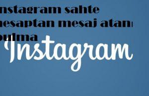 instagram sahte hesaptan mesaj atanı bulma