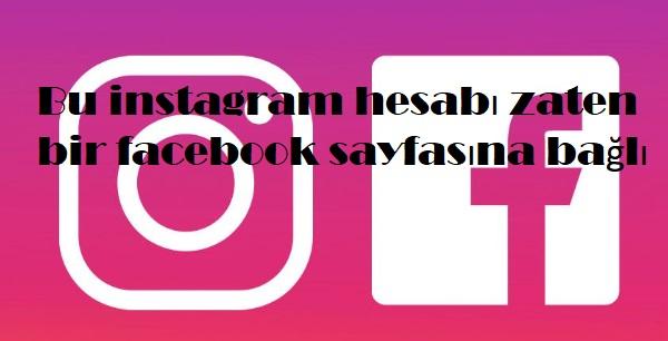 Bu instagram hesabı zaten bir facebook sayfasına bağlı