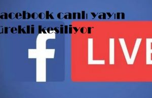 Facebook canlı yayın sürekli kesiliyor