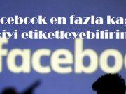 Facebook en fazla kaç kişiyi etiketleyebilirim