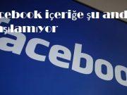Facebook içeriğe şu anda ulaşılamıyor