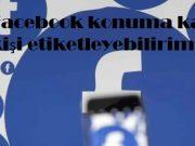 Facebook konuma kaç kişi etiketleyebilirim